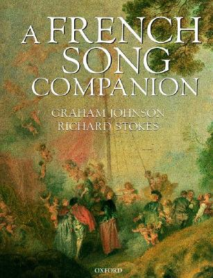 A French Song Companion By Johnson, Graham/ Stokes, Richard